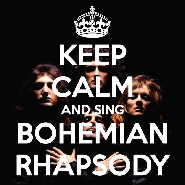 KEEP CALM AND SING BOHEMIAN RHAPSODY