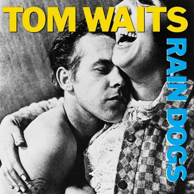 Tom Waits Rain Dogs Clap Hands